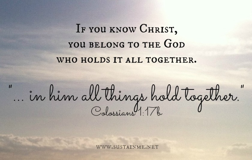 colossians 1:17b in him all things hold together